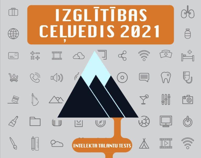 """Laikraksta """"Izglītība un Kultūra"""" specializēts e-pielikums IZGLĪTĪBAS CEĻVEDIS 2021"""